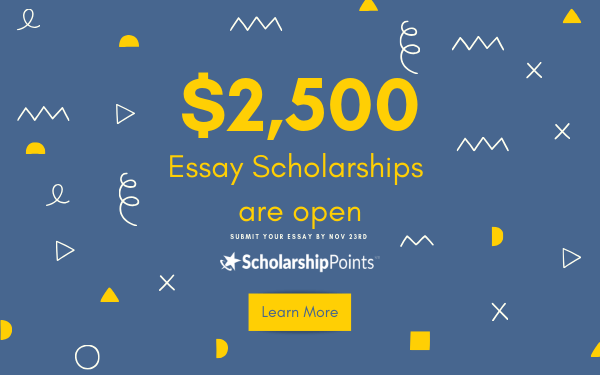$2,500 Essay Scholarships are open!